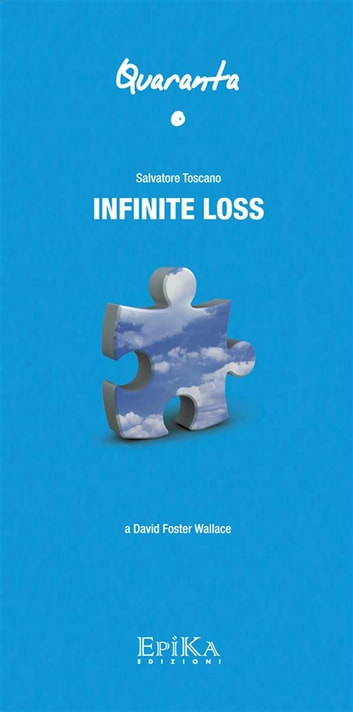 Infinite Loss - Dedicato a D.F.Wallace ebook by Salvatore Toscano