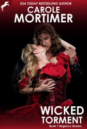 Wicked Torment (Regency Sinners 1) ebook by Carole Mortimer