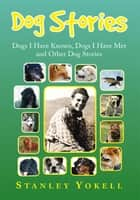 Dog Stories ebook by Stanley Yokell
