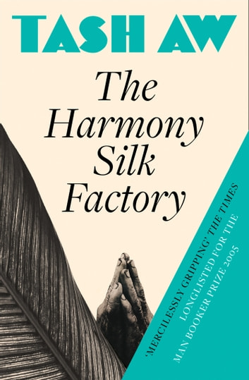 The Harmony Silk Factory ebook by Tash Aw