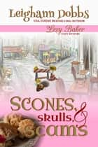Scones, Skulls & Scams ebook by Leighann Dobbs
