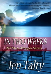 In Two Weeks ebook by Jen Talty