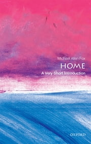 Home: A Very Short Introduction ebook by Michael Allen Fox