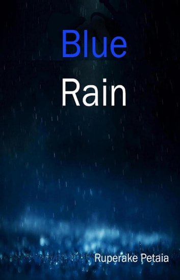 Blue Rain ebook by Ruperake Petaia