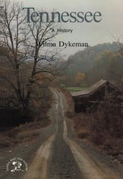 Tennessee: A Bicentennial History ebook by Wilma Dykeman
