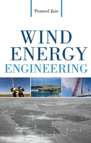 Wind Energy Engineering ebook by Pramod Jain