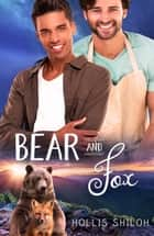 Bear and Fox - Baking Bears, #1 ebook by Hollis Shiloh