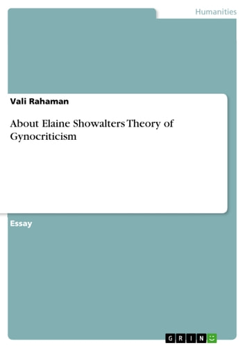 About Elaine Showalters Theory of Gynocriticism