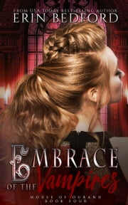 Embrace of the Vampires ebook by Erin Bedford