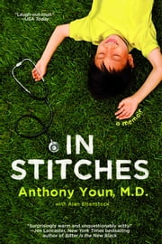 In Stitches ebook by Dr. Anthony Youn,Alan Eisenstock