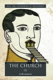 The Church ebook by Rev. Dr. Catherine D. Weathers