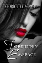 Forbidden Embrace ebook by Charlotte Blackwell