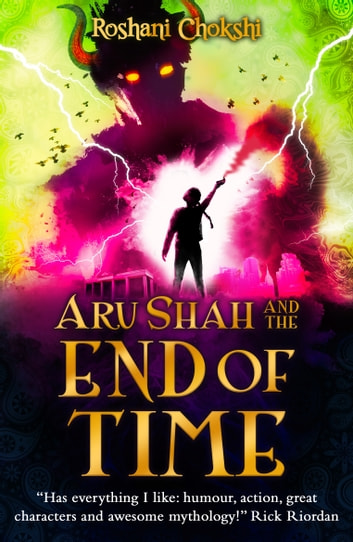 Aru Shah and the End of Time ebook by Roshani Chokshi