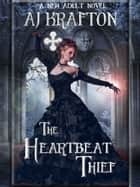 The Heartbeat Thief ebook by AJ Krafton,Ash Krafton