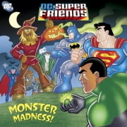 Monster Madness! (DC Super Friends) ebook by Billy Wrecks,Random House