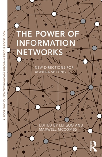 The Power of Information Networks - New Directions for Agenda Setting ebook by