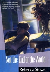 NOT THE END OF THE WORLD ebook by Rebecca Stowe