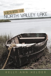 Secrets of North Valley Lake ebook by Kelly Ann Helder