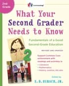 What Your Second Grader Needs to Know (Revised and Updated) ebook by E.D. Hirsch, Jr.