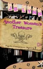 Another Woman's Treasure ebook by JB Lynn