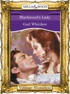 Blackwood's Lady (Mills & Boon Historical) ebook by Gail Whitiker