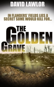 The Golden Grave ebook by David Lawlor
