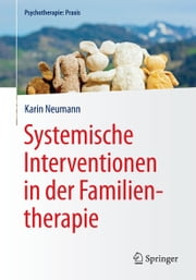 Systemische Interventionen in der Familientherapie ebook by Karin Neumann