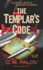 The Templar's Code - A Thriller ebook by C.M. Palov