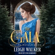 Vampire Royals 2 - The Gala audiobook by Leigh Walker