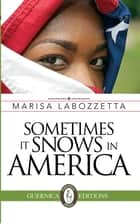 Sometimes It Snows In America ebook by Marisa Labozzetta