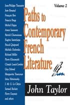 Paths to Contemporary French Literature - Volume 2 ebook by John Taylor