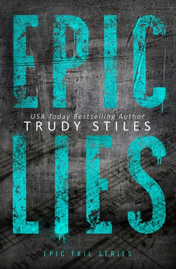 Epic Lies ebook by Trudy Stiles