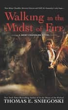 Walking In the Midst of Fire ebook by Thomas E. Sniegoski