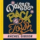 Daisy's Back in Town audiobook by Rachel Gibson