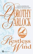 Restless Wind ebook by Dorothy Garlock