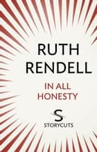 In All Honesty (Storycuts) ebook by Ruth Rendell