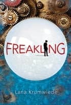 Freakling ebook by Lana Krumwiede