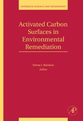 Activated Carbon Surfaces in Environmental Remediation ebook by Bandosz, Teresa J.