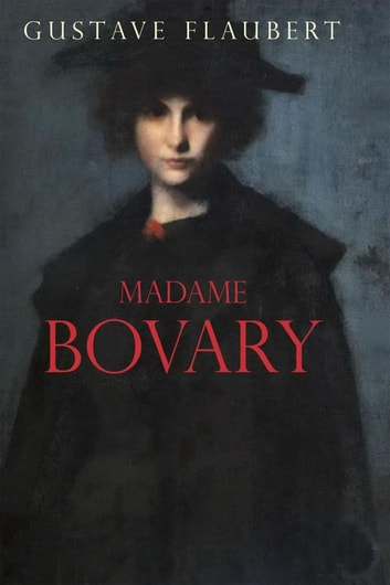 Madame Bovary by Gustave Flaubert - Free at Loyal Books