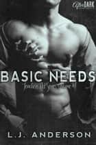 Basic Needs - Teacher's Pet Series, #1 ebook by L.J. Anderson
