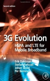 3G Evolution - HSPA and LTE for Mobile Broadband ebook by Erik Dahlman,Stefan Parkvall,Johan Skold,Per Beming