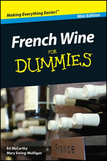 French Wine For Dummies, Mini Edition ebook by Ed McCarthy,Mary Ewing-Mulligan