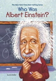 Who Was Albert Einstein? ebook by Jess Brallier,Robert Andrew Parker,Nancy Harrison