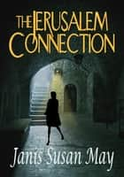 The Jerusalem Connection ebook by Janis Susan May