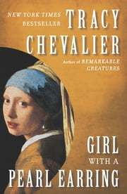 Girl With a Pearl Earring - A Novel ebook by Tracy Chevalier