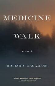 Medicine Walk ebook by Richard Wagamese
