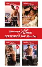 Harlequin Blaze September 2015 Box Set - A SEAL's Temptation\One Breathless Night\This Kiss\Insatiable ebook by Tawny Weber,Jo Leigh,Debbi Rawlins,Leslie Kelly