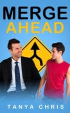 Merge Ahead ebook by Tanya Chris