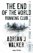 The end of the World Running Club - Episode 2 ebook by Adrian j Walker, David Fauquemberg