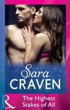 The Highest Stakes of All (Mills & Boon Modern) ebook by Sara Craven